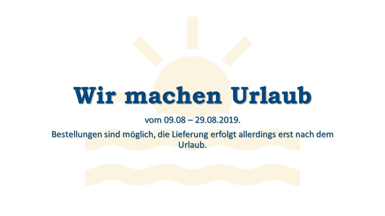 Wir machen Urlaub vom 09.08. - 29.08.2019 - Startseite